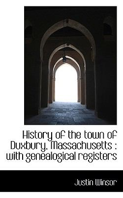 Paperback History of the Town of Duxbury, Massachusetts : With genealogical Registers Book