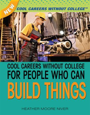 Library Binding Cool Careers Without College for People Who Can Build Things Book