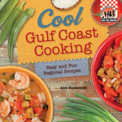 Full easy and fun regional recipes book series by alex kuskowski cool gulf coast cooking easy and fun regional recipes forumfinder Images