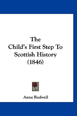 Hardcover The Child's First Step to Scottish History Book
