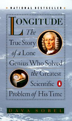 Paperback Longitude : The True Story of a Lone Genius Who Solved the Greatest Scientific Problem of His Time Book