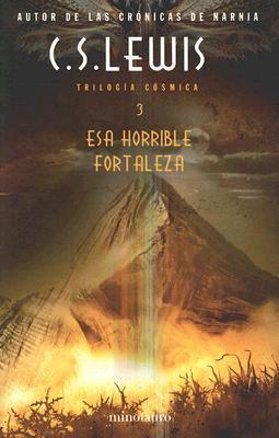 Esa horrible fortaleza/ That Hideous Strength (... [Spanish] 8445075993 Book Cover
