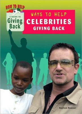 Celebrities Giving Back : A Guide to Giving Back - Kayleen Reusser