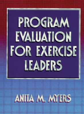 Program Evaluation for Exercise Leaders - Anita M. Myers