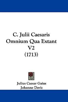 Hardcover C Julii Caesaris Omnium Qua Extant V2 Book