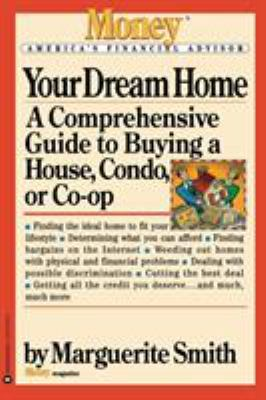 Your Dream Home : A Comprehensive Guide to Buying a House, Condo, or Co-Op (0446672459) photo