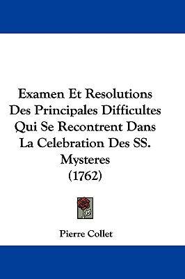 Hardcover Examen et Resolutions des Principales Difficultes Qui Se Recontrent Dans la Celebration des Ss Mysteres Book