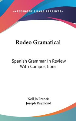 Hardcover Rodeo Gramatical : Spanish Grammar in Review with Compositions Book