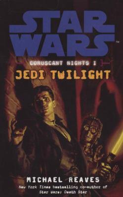Star Wars: Coruscant Nights I - Jedi Twilight - Book  of the Star Wars Legends