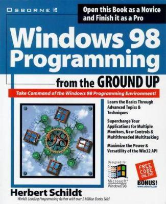 Windows 98 Programming from the Ground    book by Herbert Schildt