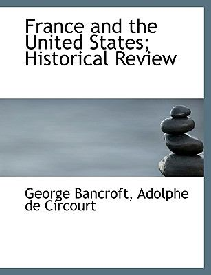 Paperback France and the United States; Historical Review [Large Print] Book