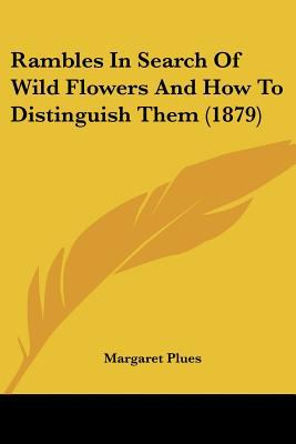 Paperback Rambles in Search of Wild Flowers and How to Distinguish Them Book
