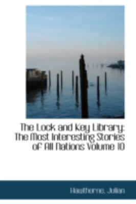 Paperback The Lock and Key Library : The Most Interesting Stories of All Nations Volume 10 Book