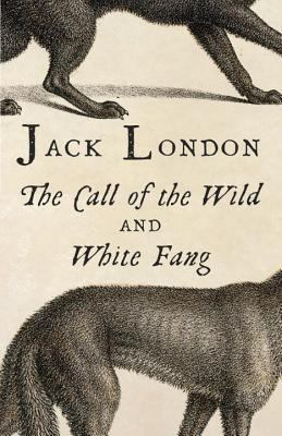 The Call of the Wild and White Fang 0804168857 Book Cover