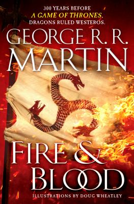 Fire and Blood - Book  of the A Song of Ice and Fire