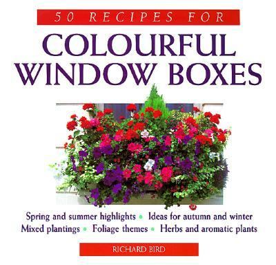 50 Recipes for Colourful Window Boxes 0706377567 Book Cover