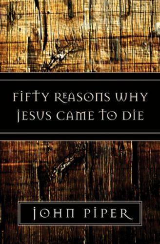 Paperback Fifty Reasons Why Jesus Came to Die Book