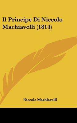 Il Principe Di Niccolo MacHiavelli - Niccol? Machiavelli