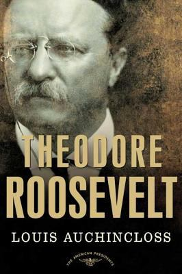 Theodore Roosevelt - Book #26 of the American Presidents