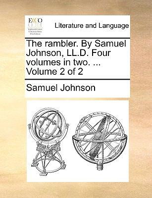 The Rambler by Samuel Johnson, Ll D Four Volumes in Two Volume 2 - Samuel Johnson