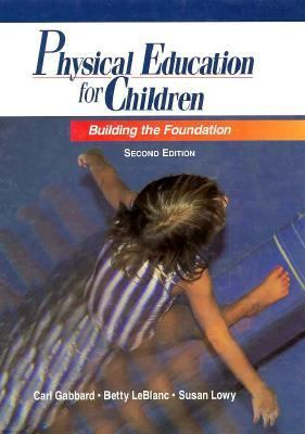 Physical Education for Children : Building the Foundation