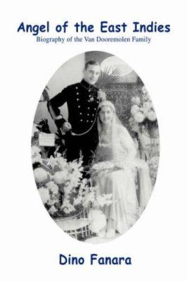 Paperback Angel of the East Indies : Biography of the Van Dooremolen Family Book