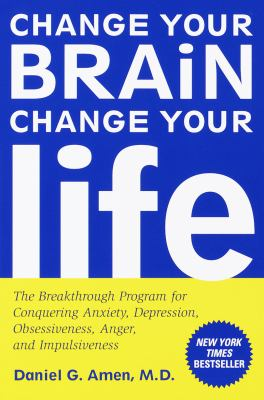 Paperback Change Your Brain, Change Your Life : The Breakthrough Program for Conquering Anxiety, Depression, Obsessiveness, Anger, and Impulsiveness Book