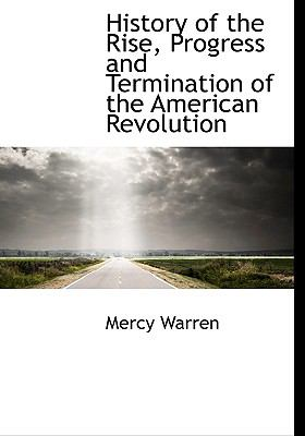 Paperback History of the Rise, Progress and Termination of the American Revolution Book