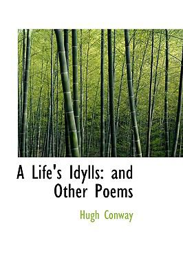 Paperback A Life's Idylls : And Other Poems Book
