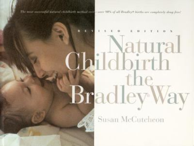 Paperback Natural Childbirth the Bradley Way : Revised Edition Book