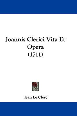 Hardcover Joannis Clerici Vita et Opera Book