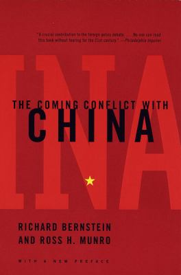 The Coming Conflict with China - Richard Bernstein; Ross H. Munro; Richard Bernstein