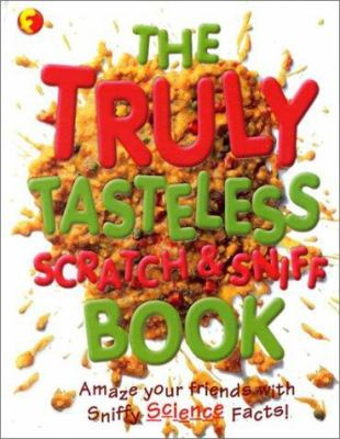 The Truly Tasteless Scratch and Sniff Book (0789465140 2995102) photo