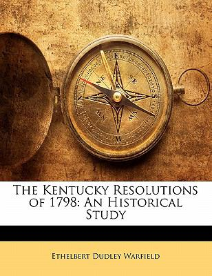 Paperback The Kentucky Resolutions Of 1798 : An Historical Study Book