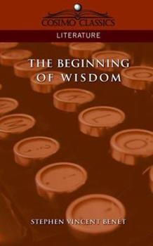 The Beginning of Wisdom 1596050586 Book Cover
