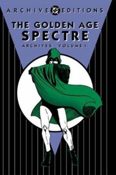 The Golden Age Spectre Archives, Vol. 1 - Book  of the DC Archive Editions