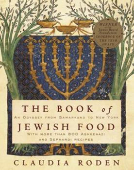 The Book of Jewish Food: An Odyssey from Samarkand to New York 0394532589 Book Cover
