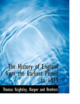 Paperback The History of England from the Earliest Period to 1839 Book