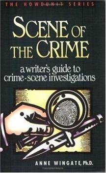 Paperback Scene of the Crime: A Writer's Guide to Crime Scene Investigation (Howdunit Series) Book