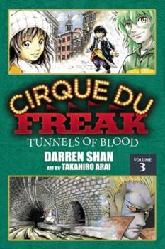 Cirque du Freak, Volume 3: Tunnels of Blood - Book #3 of the Cirque Du Freak: The Manga