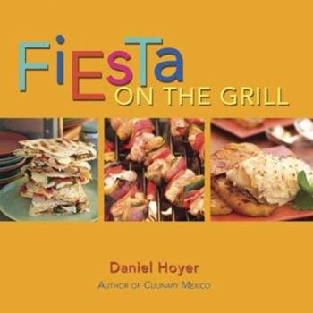 Fiesta On the Grill 1586853767 Book Cover