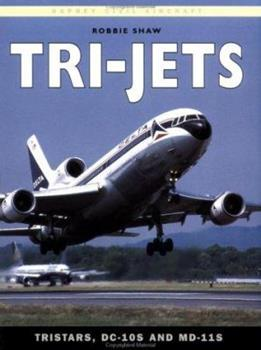 Tri-Jets: TriStars, DC-10s and MD-11s (Osprey Civil Aircraft) 1855325926 Book Cover