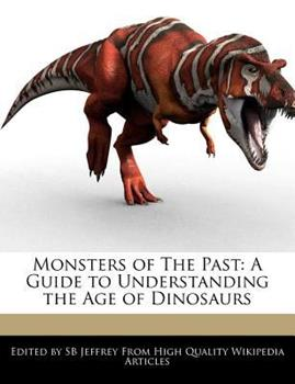 Paperback Monsters of the Past : A Guide to Understanding the Age of Dinosaurs Book