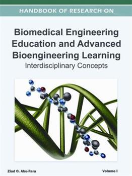 Hardcover Handbook of Research on Biomedical Engineering Education and Advanced Bioengineering Learning: Interdisciplinary Cases ( 2 Volume Set ) Book