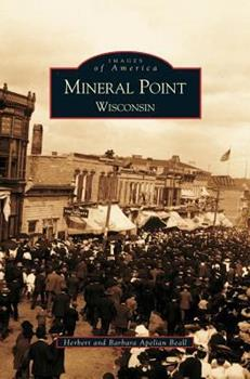 Mineral Point, Wisconsin - Book  of the Images of America: Wisconsin