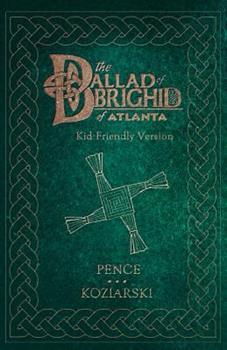 The Ballad of Brighid of Atlanta: Kid-Friendly Version 0997522704 Book Cover