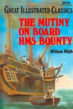 The Mutiny on Board HMS Bounty - Book  of the Great Illustrated Classics