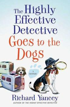 The Highly Effective Detective Goes to the Dogs 0312347537 Book Cover