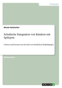 Paperback Schulische Integration Von Kindern Mit Epilepsie [German] Book