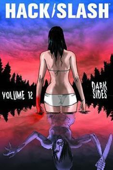 Hack/Slash, Volume 12: Dark Sides - Book #12 of the Hack/Slash #0